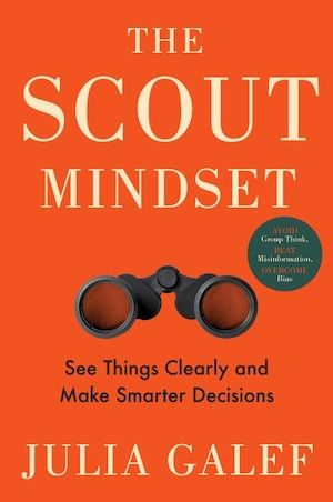 Book jacket cover for The Scout Mindset, by Julia Galef